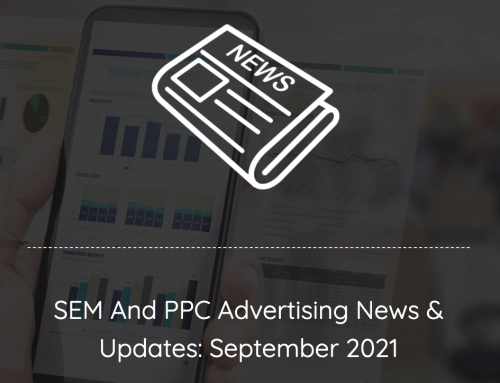 September 2021 SEM and PPC News and Updates
